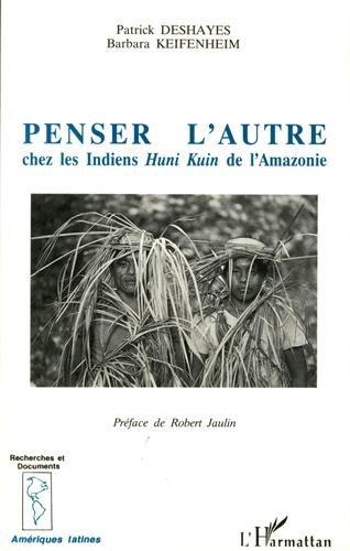 9782738424303: Penser l'autre: Chez les Indiens Huni Kuin de l'Amazonie