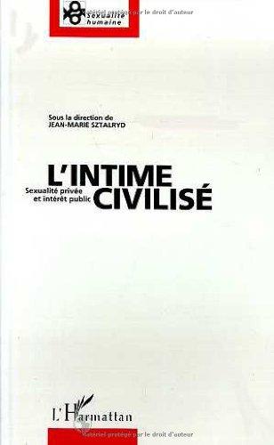 9782738424785: L'intime civilis�: Sexualit� priv�e et int�r�t public