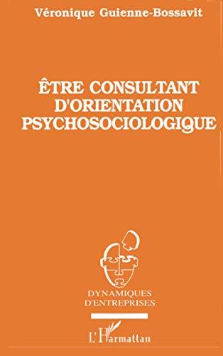 9782738425003: Etre consultant d'orientation psychosociologique: éthique et méthodologies