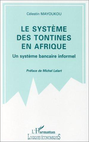 9782738425362: Le systeme des tontines en Afrique: Un systeme bancaire informel : le cas du Congo (Collection