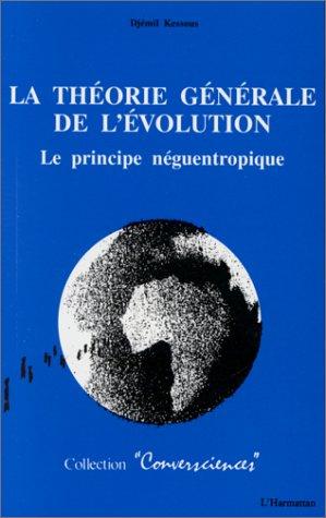 9782738426161: La théorie générale de l'évolution: Le principe néguentropique
