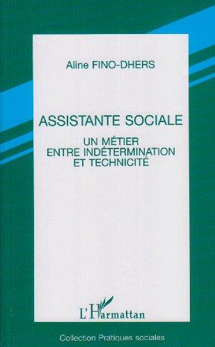 9782738426703: Assistante sociale: Un metier entre indetermination et technicite : une approche socio-historique (Collection