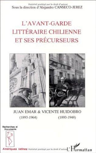 9782738427120: L'avant-garde litt�raire chilienne et ses pr�curseurs. Juan Emar, 1893-1964 et Vicente Huidobro, 1893-1948