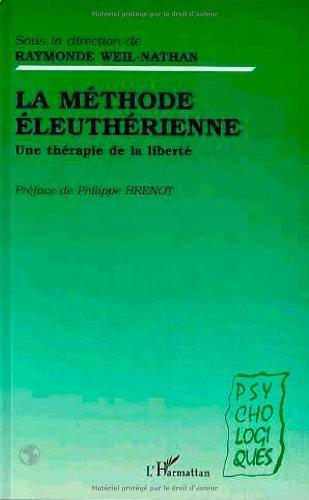 La methode eleutherienne: Une therapie de la: Weil-Nathan Raymonde