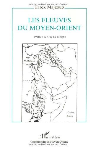9782738427656: Les fleuves du Moyen-Orient: Situation et prospective juridico-politiques (Comprendre le Moyen-Orient) (French Edition)