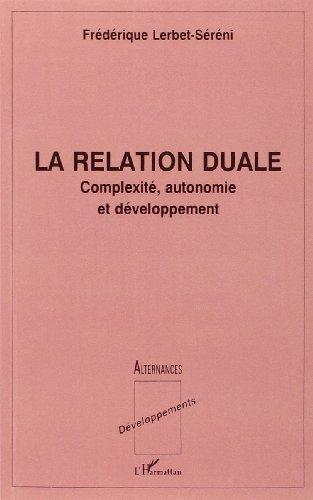 9782738427748: La relation duale: Complexité, autonomie et développement