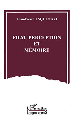 9782738427854: Film, perception et memoire (Logiques sociales) (French Edition)