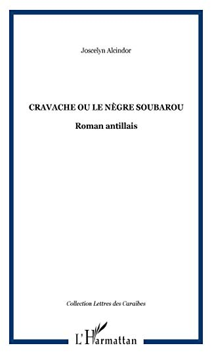 9782738428189: Cravache, ou, Le n�gre soubarou: Roman antillais
