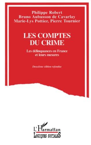 Les comptes du crime. Les dà linquances en France et leurs mesures: Marie-Lys Pottier