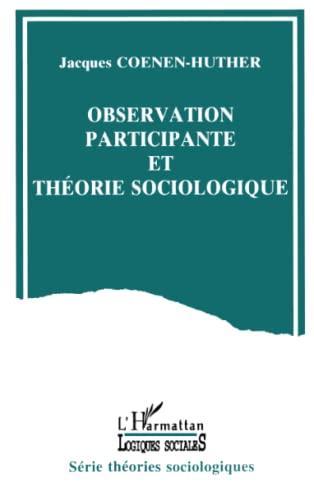 9782738430380: Observation participante et théorie sociologique: Méthode sociologique (Logiques Juridiques)