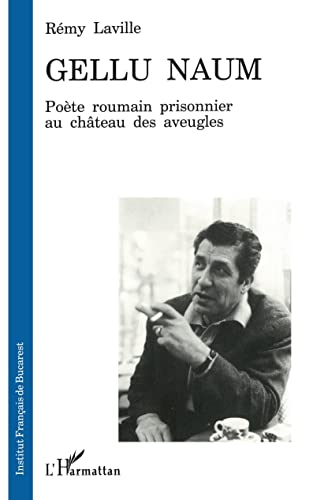 9782738430472: Gellu Naum: Poète roumain, prisonnier au château des aveugles