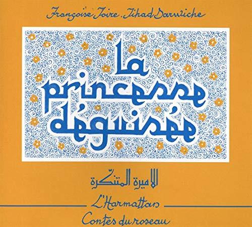 PRINCESSE DEGUISEE BILINGUE FRANCAIS-ARABE: JOIRE FRANCOISE
