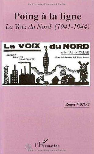 9782738430595: Poing à la ligne: La Voix du Nord, 1941-1944