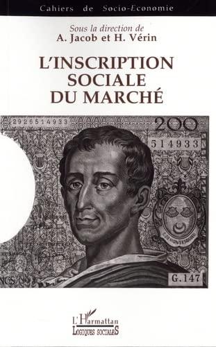 9782738431455: L'inscription sociale du marché: Colloque de l'Association pour le développement de la socio-économie, Lyon, novembre 1992 (Cahiers de socio-économie) (French Edition)