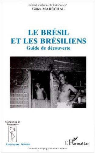 9782738432056: Le Bresil et les Bresiliens: Guide de decouverte (Recherches & documents. Ameriques latines) (French Edition)