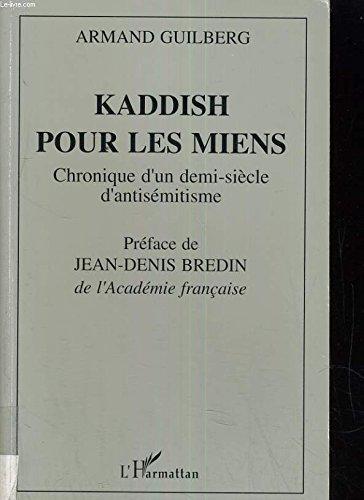 9782738432360: Kaddish pour les miens: Chronique d'un demi-siecle d'antisemitisme (French Edition)