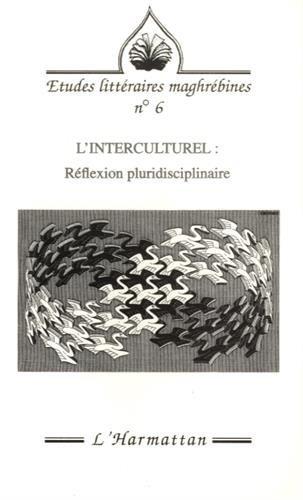 9782738432537: L'interculturel: Reflexion pluridisciplinaire (Etudes litteraires maghrebines) (French Edition)
