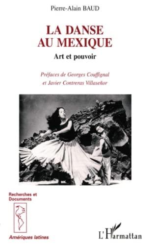9782738433275: La danse au Mexique: Art et pouvoir (Recherches & documents. Ameriques latines) (French Edition)