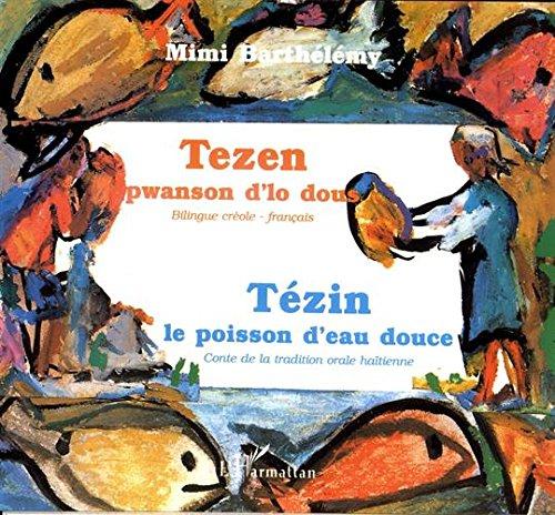 9782738435804: Tézin: Conte de la tradition orale häitienne = Tezen : you kont ayisyen (Collection Contes des quatre vents) (French Edition)
