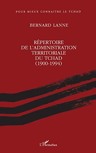 9782738436009: R�pertoire de l'administation territoriale du Tchad (1900-1994)
