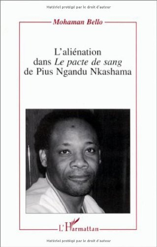 9782738436344: L'alienation dans Le pacte de sang de Pius Ngandu Nkashama (Collection Critiques litteraires) (French Edition)