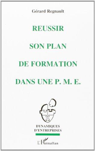 Réussir son plan de formation dans une: Regnault, Gérard
