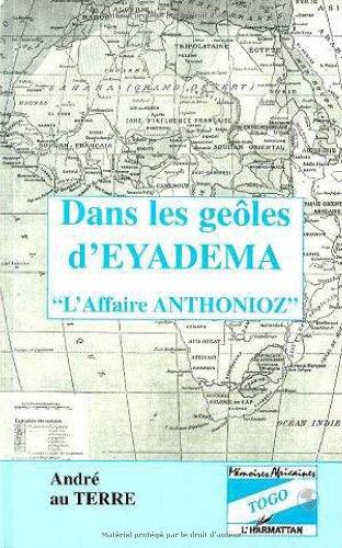 """9782738436955: Dans les geôles d'Eyadema: L'affaire Anthonioz (Collection """"Mémoires africaines"""") (French Edition)"""