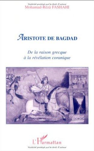 9782738437389: Aristote de Bagdad: De la raison grecque à la révélation coranique