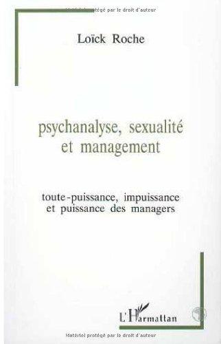 9782738437853: Psychanalyse, sexualité et management : Toute-puissance, impuissance et puissance des managers