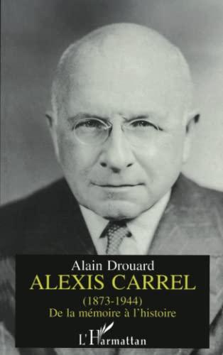 9782738438010: Alexis Carrel (1873-1944): De la mémoire à l'histoire (French Edition)