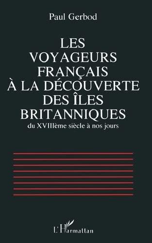 9782738438041: Les voyageurs fran�ais � la d�couverte des Iles britanniques, du XVIII�me si�cle � nos jours
