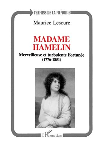 9782738438256: Madame Hamelin : Merveilleuse et turbulente fortunée, 1776-1851