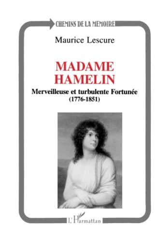 9782738438256: Madame Hamelin: Merveilleuse et turbulente Fortunée (1776-1851) (Collection Chemins de la mémoire) (French Edition)