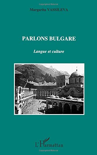 9782738438331: PARLONS BULGARE. Langue et culture