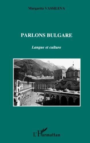 9782738438331: Parlons bulgare: Langue et culture