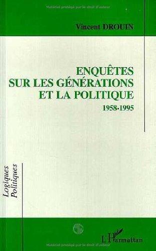 Enquetes sur les generations et la politique: 1958-1995 (Logiques politiques) (French Edition) (2738438407) by Drouin, Vincent