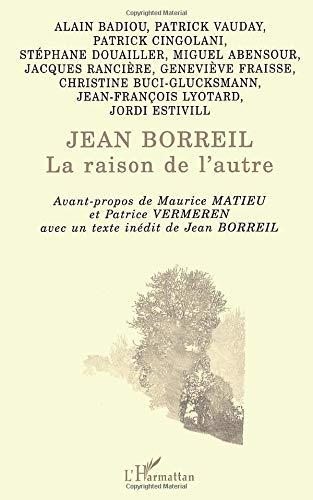 9782738438669: Jean Borreil: La raison de l'autre (Collection La philosophie en commun) (French Edition)