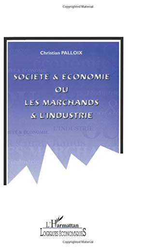 9782738438867: Société et économie, ou, les marchands et l'industrie