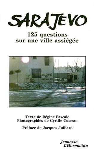 9782738439352: Sarajevo: 125 questions sur une ville assi�g�e