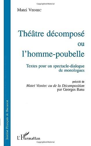 9782738439574: Théâtre décomposé, ou, L'homme-poubelle: Textes pour un spectacle-dialogue de monologues