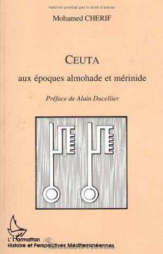 Ceuta, aux époques almohade et mérinide: CHERIF ( Mohamed )