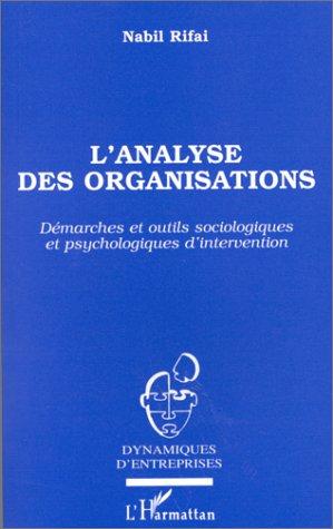 9782738440570: L'analyse des organisations: Démarches et outils sociologiques et psychologiques d'intervention