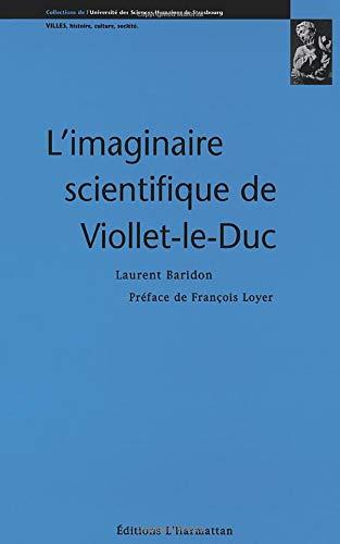 L'imaginaire scientifique de Viollet-le-Duc. Préface de François Loyer.: BARIDON...