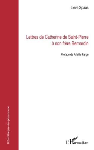 Lettres de Catherine de Saint-Pierre a son: Lieve Spaas