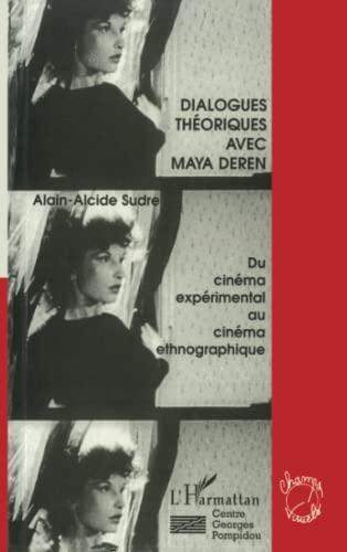 9782738441324: Dialogues th�oriques avec Maya Deren: Du cin�ma exp�rimental au film ethnographique