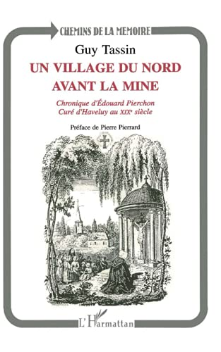 9782738441409: Un village du Nord avant la mine : chronique d'Edouard Pierchon, cur� d'Haveluy au XIXe si�cle