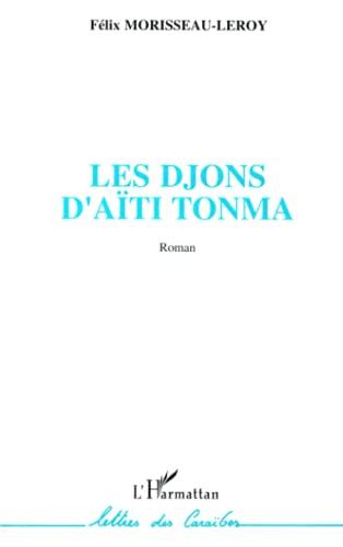 9782738441485: Les djons d'Aïti Tonma (Collection Lettres des Caraïbes) (French Edition)