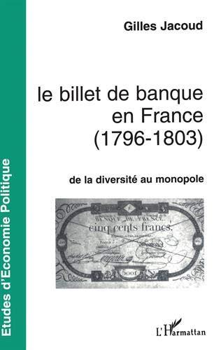 9782738441751: Le billet de banque en France, 1796-1803: De la diversité au monopole (Collection Etudes d'économie politique) (French Edition)
