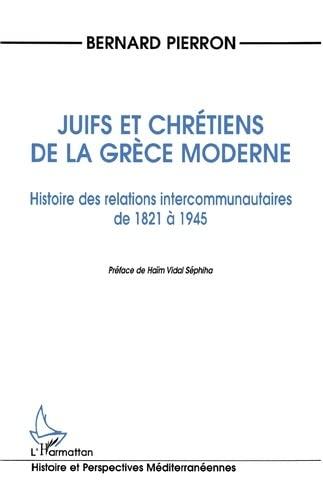 Juifs et chrétiens de la Grèce moderne: Bernard Pierron
