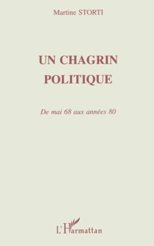 9782738442000: Un chagrin politique: De mai 68 aux années 80